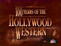 100 anos do cinema de faroeste de Hollywood - Poster / Capa / Cartaz - Oficial 1