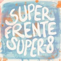 Super Frente, Super-8 - Poster / Capa / Cartaz - Oficial 1