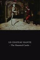 O Castelo Assombrado (Le château hanté)