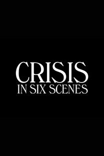 Crisis in Six Scenes (1ª Temporada) - Poster / Capa / Cartaz - Oficial 2