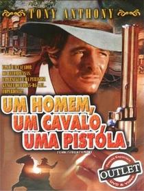 Um Homem, Um Cavalo, Uma Pistola - Poster / Capa / Cartaz - Oficial 1