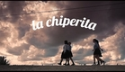 La Chiperita (2015) Trailer Oficial - Un amor recién salido del tatakua