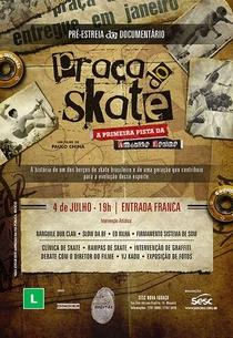 Praça do Skate - A primeira pista da América Latina - Poster / Capa / Cartaz - Oficial 1