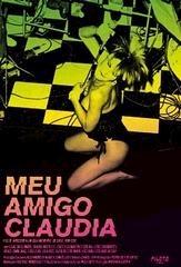 Meu Amigo Claudia - Poster / Capa / Cartaz - Oficial 2