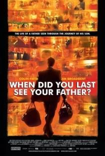 Quando Você Viu seu Pai pela Última Vez? - Poster / Capa / Cartaz - Oficial 3