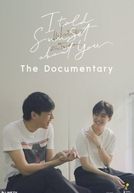 I Told Sunset About You Documentary (แปลรักฉันด้วยใจเธอ The Documentary)