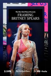 Framing Britney Spears: A Vida de uma Estrela - Poster / Capa / Cartaz - Oficial 1