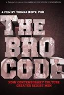 The Bro Code: How Contemporary Culture Creates Sexist Men (The Bro Code: How Contemporary Culture Creates Sexist Men)