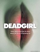 Deadgirl (Deadgirl)