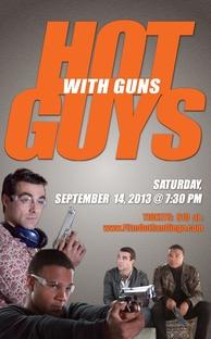 Hot Guys with Guns - Poster / Capa / Cartaz - Oficial 2