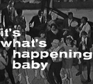 It's What's Happening, Baby! (It's What's Happening, Baby!)