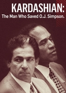 Kardashian: O Homem Que Salvou O.J. Simpson (Kardashian: The Man Who Saved O.J. Simpson)