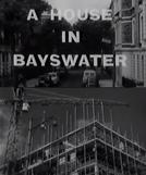 A House In Bayswater (A House In Bayswater)