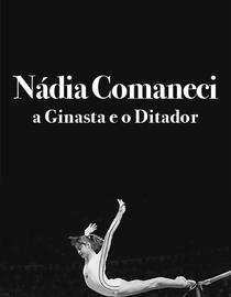 Nadia Comaneci - a ginasta e o ditador - Poster / Capa / Cartaz - Oficial 1