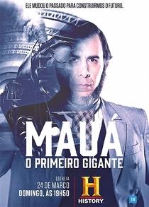 Mauá - O Primeiro Gigante - Poster / Capa / Cartaz - Oficial 1