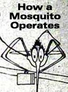 How a Mosquito Operates (How a Mosquito Operates)