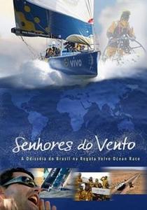 Senhores do Vento - A Odisséia do Brasil na Regata Volvo Ocean Race - Poster / Capa / Cartaz - Oficial 1