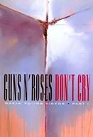 Guns N' Roses: Makin' F@*!ing Videos Part I - Don't Cry (Guns N' Roses: Makin' F@*!ing Videos Part I - Don't Cry)
