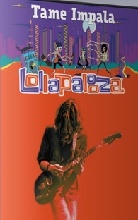 Tame Impala - Live in Lollapalooza Chicago 2015 - Poster / Capa / Cartaz - Oficial 1