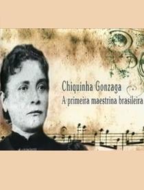 A Maestrina Chiquinha Gonzaga - Poster / Capa / Cartaz - Oficial 1