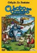 O Lobo e o Cordeiro / A Raposa e as Uvas / A Raposa e o Corvo (O Lobo e o Cordeiro e outras fábulas de La Fontaine)