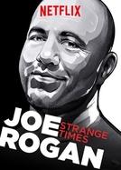 Joe Rogan: Strange Times (Joe Rogan: Strange Times)