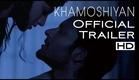 KHAMOSHIYAN - Silences have Secrets:UNCENSORED Trailer | Ali Fazal, Gurmeet Choudhary,Sapna Pabbi