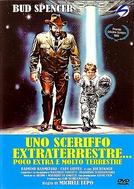 O Xerife e o Pequeno Extraterrestre (Uno sceriffo extraterrestre... poco extra e molto terrestre)