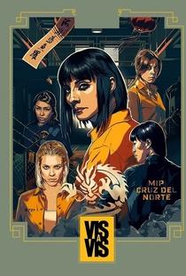 Vis a Vis (1ª Temporada) - Poster / Capa / Cartaz - Oficial 6