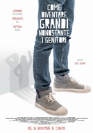 Alex & Co.: Como Crescer, Apesar dos Pais (Come Diventare Grandi Nonostante I Genitori)