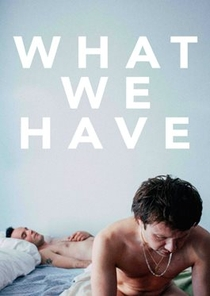 What We Have - Poster / Capa / Cartaz - Oficial 1