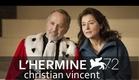L'HERMINE di Christian Vincent