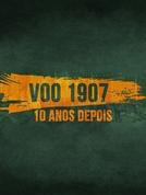 Voo 1907 - 10 Anos Depois: Bastidores Da Maior Operação De Resgate Da FAB (Voo 1907 - 10 Anos Depois: Bastidores Da Maior Operação De Resgate Da FAB)