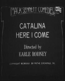 Catalina, Here I Come - Poster / Capa / Cartaz - Oficial 2