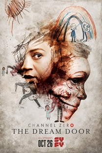 Channel Zero: The Dream Door (4ª Temporada) - Poster / Capa / Cartaz - Oficial 2