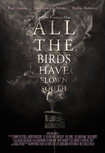 All the Birds Have Flown South - Poster / Capa / Cartaz - Oficial 1