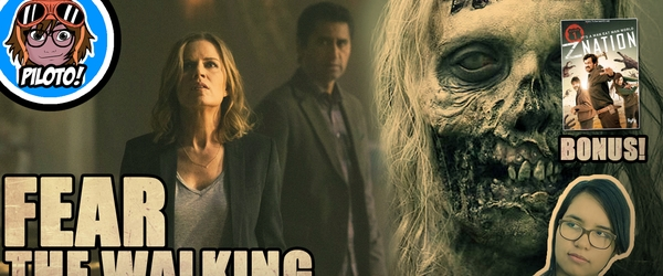 FEAR THE WALKING DEAD – CRÍTICA DO EPISÓDIO PILOTFEAR THE WALKING DEAD – CRÍTICA DO EPISÓDIO PILOTO