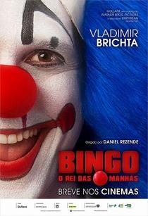 Bingo: O Rei das Manhãs - Poster / Capa / Cartaz - Oficial 2