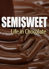 Semisweet: Life in Chocolate - Poster / Capa / Cartaz - Oficial 1