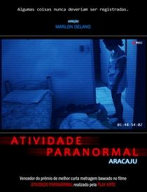 Atividade Paranormal Aracaju - Poster / Capa / Cartaz - Oficial 1