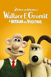 Wallace & Gromit - A Batalha dos Vegetais - Poster / Capa / Cartaz - Oficial 8