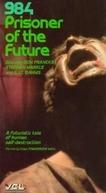 984, Prisioneiro do Futuro (984, Prisoner of the Future)