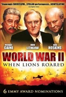 II Guerra Mundial: Quando os Leões Rugiram - Poster / Capa / Cartaz - Oficial 1
