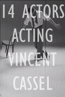 14 Actors Acting - Vincent Cassel (14 Actors Acting - Vincent Cassel)