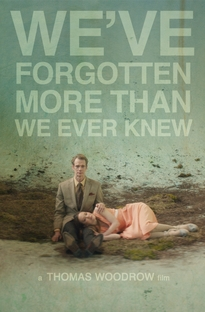 We've Forgotten More Than We Ever Knew - Poster / Capa / Cartaz - Oficial 1