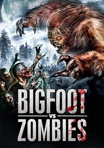 Bigfoot Vs. Zombies - Poster / Capa / Cartaz - Oficial 1