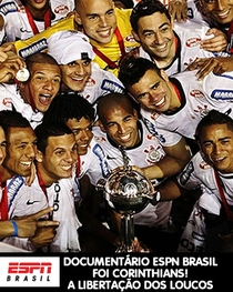 Foi Corinthians! A Libertação dos Loucos - Poster / Capa / Cartaz - Oficial 1