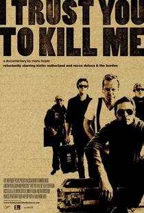 I Trust You To Kill Me - Poster / Capa / Cartaz - Oficial 1