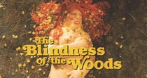 The Blindness of the Woods - Poster / Capa / Cartaz - Oficial 1