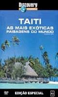 Discovery Travel & Adventure: Taiti - As Mais Exóticas Paisagens do Mundo - Poster / Capa / Cartaz - Oficial 1